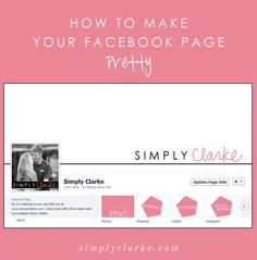 How to Make Your Facebook Pretty | Guest Post from Simply Clarke - Pink on the Cheek