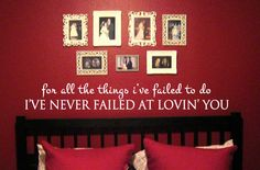Never+Failed+At+Loving+You+Vinyl+Wall+Art+by+designstudiosigns,+$30.00