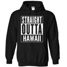 Straight outta Hawaii T Shirt, Hoodie, Sweatshirts - shirt dress #shirt #fashion