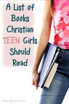 A List of Books Christian Teen Girls Should Read.
