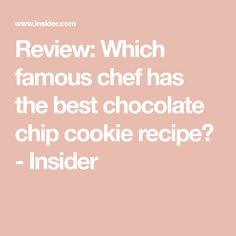 Review: Which famous chef has the best chocolate chip cookie recipe? - Insider Best Chocolate Chip Cookies Recipe, Chip Cookie Recipe, Melting Chocolate Chips, Chocolate Recipes, Cookie Recipes, Brown Recipe, Make Banana Bread, Famous Recipe, Alton Brown