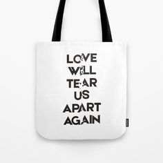 """Tote bag - joy division """"Love with tear us apart again song quote"""". Quote Typography, G Man, Joy Division, Song Quotes, Shopping Bag, Reusable Tote Bags, Songs, Love, Stuff To Buy"""