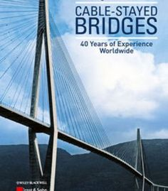 Cable-Stayed Bridges: 40 Years Of Experience Worldwide PDF