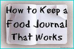 How to Keep A Food Journal That Works (+ A Free Month-Long Food Journal Outline!)