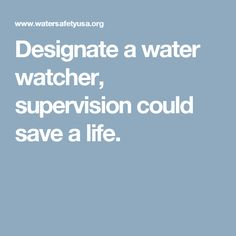 Designate a water watcher, supervision could save a life. Water Safety, Lifeguard, Watch, Kids, Design, Young Children, Clock, Boys, Bracelet Watch