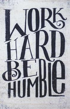 Work hard, be humble. #quote #quotes #motivation #inspiration
