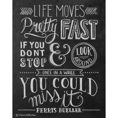 Ferris Buellers Day Off Movie Poster - Life Moves Pretty Fast - Chalkboard Art - 80's Print