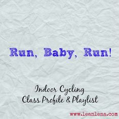 Indoor Cycling Class: Run, Baby, Run - Lean Lena Spin Bike Workouts, Fit Board Workouts, Cycling Tips, Cycling Workout, Road Cycling, Spin Playlist, Running Drills, Running Workouts, Spin Instructor