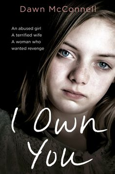 I Own You: An Abused Girl, a Terrified Wife, a Woman Who Wanted Revenge by Dawn McConnell Good Thriller Books, New Books, Books To Read, True Crime Books, Book Nerd, Book Lists, Memoirs, Revenge, Book Worms