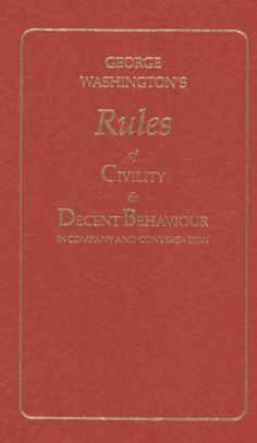 George Washington's Rules of Civility and Decent Behaviour Book
