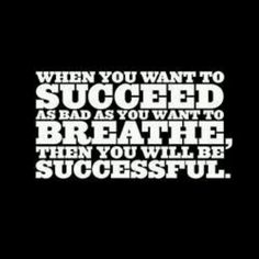 Do you have enough motivation to succeed? Whatever you need to do, make your desire to succeed the same as if you were drowning and need to get air. Then you will succeed. Fitness Motivation, Fitness Quotes, Running Motivation, Daily Motivation, Triathlon Motivation, Powerlifting Motivation, Motivation Success, Exercise Motivation, Health Quotes
