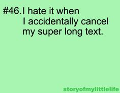 It always happens when you're practically texting your life story! Say That Again, Story Of My Life, Just For Laughs, Real Talk, True Stories, I Laughed, Hate, Funny Quotes, Told You So