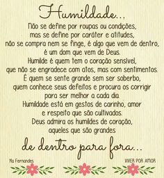 Humildade Portuguese Quotes, Faith, Messages, Humor, Professor, Texts, Powerful Quotes, Jesus Loves You, Smart Quotes