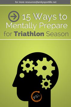 15 Ways to Mentally Prepare for Triathlon Season | Family Sport Life