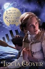 By the Light of the Silvery Moon by Tricia Goyer (2012, Paperback)