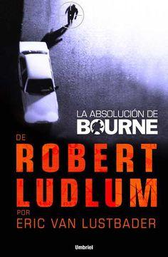 La absolución de Bourne // Eric Van Lustbader // UMBRIEL THRILLER (Ediciones Urano)