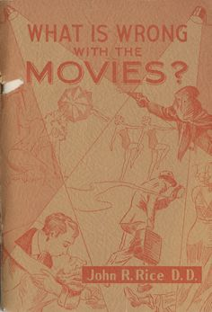 """What Is Wrong With The Movies?"" was written by  Dr. John R. Rice in 1938. Rice was a fundamentalist Baptist evangelist and founder of a bi-weekly Christian publication called ""The Sword of the Lord"". This booklet elaborated on Rice's contention that ""thousands of girls and boys are led into crime and adultery by the picture shows"". Jewish Federation Council of Greater Los Angeles Collection.  In Our Own Backyard: Resisting Nazi Propaganda in Southern California, 1933-1945."