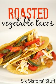 roasted vegetable tacos on SixSistersStuff.com - the roasted vegetables are my favorite! Add meat if you want, or eat just with vegetables- either way is delicious!