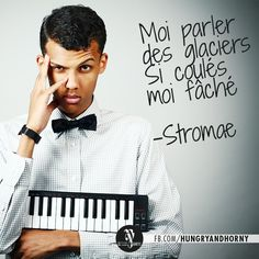 Your daily quote - QUOTE STROMAE @Hungry&Horny | LIFESTYLE | SATISFACTION | BALANCE Follow us: www.facebook.com/hungryandhorny