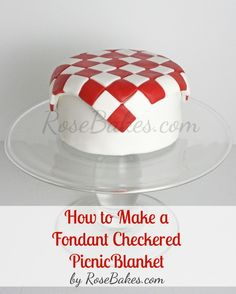 How to Make a Fondant Checkered Blanket | http://rosebakes.com/how-to-make-a-fondant-checkered-blanket-picnic-tutorial/