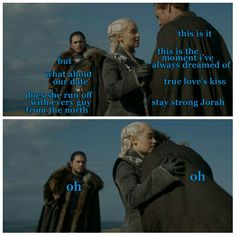 Poor Jorah. Forever in the friendzone ...
