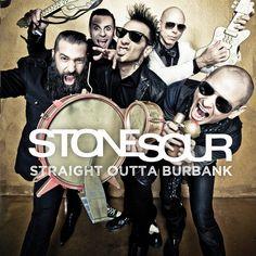 Stone Sour  Straight Outta Burbank -Black Friday
