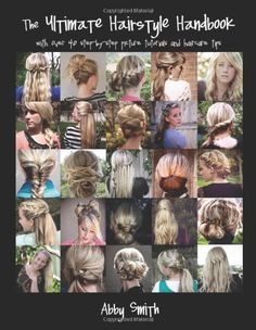 THE ULTIMATE HAIRSTYLE HANDBOOK: with over 40 step-by-step picture tutorials and haircare tips