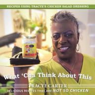 The NOOK Book (eBook) of the What 'Cha Think About This: Recipes Using Tracye's Chicken Salad Dressing Delicious Recipes That Are Not So Chicken by Tracye Chicken Salad Dressing, Thing 1, Creamy Spinach, Yummy Food, Delicious Recipes, Trans Fat, Whole Foods Market, Non Alcoholic Drinks, Recipe Using