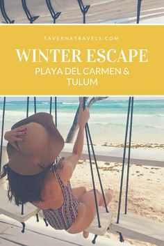 Your guide to a winter escape to sunny Mexico! Find out what Playa Del Carmen and Tulum have to offer