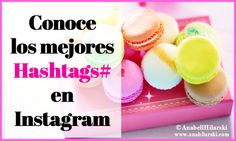 Conoce los mejores Hashtags en Instagram - @AnabellHilarski
