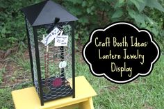 Craft Booth Ideas: Lantern Jewelry Display (personally, I'd also spray paint the chicken wire to match the lantern, making it more neutral. But there are also many other ideas to pursue here, e. g. what about filling it with something or using something else than wire to cover it.)