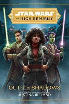 Star Wars The High Republic: Out of the Shadows by Justina Ireland