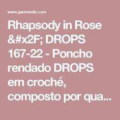 """Rhapsody in Rose / DROPS 167-22 - Poncho rendado DROPS em croché, composto por quadrados, feitos com 2 fios """"Belle"""". Tamanho Único - Modelo gratuito de DROPS Design"""