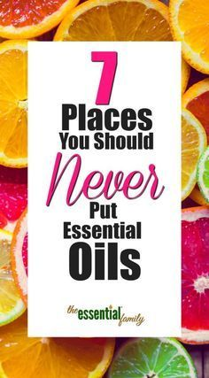 Places you should never put essential oils