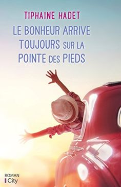 Le bonheur arrive toujours sur la pointe des pieds by Tiphaine Hadet and Publisher City Edition. Save up to by choosing the eTextbook option for ISBN: The print version of this textbook is ISBN: Good Books, Books To Read, My Books, Reading Lists, Book Lists, Relaxation Meditation, Recorded Books, Online Library, Lus