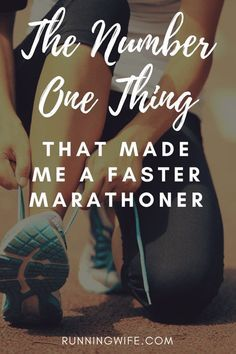The Number One Thing that Made me a Faster Marathoner