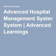 Advanced Hospital Management System | Advanced Learnings