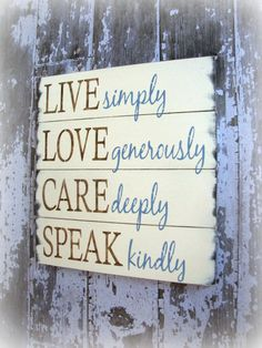 Live, Love, Care & Speak- Antiqued Plank Typography Sign-Antique White, Brown and Blue.....DEF. going in my home someday