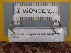 45 I wonder questions - writing center...i like the set up...could also put just regular writing prompts on the rings