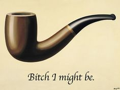 """Bitch I Might Be"" parody of Rene Magritte - Art history jokes #surrealism #renemagritte #history"