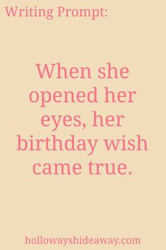 Kids Writing Prompts-Jan2017-When she opened her eyes, her birthday wish came true.