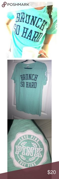 FLASH SALE ⚡️VS Pink T Shirt - Brunch So Hard Turquoise and navy blue Brunch So Hard t shirt. Ripped the tag off and never wore it. Size large. Cute with leggings! Victoria's Secret Tops Tees - Short Sleeve