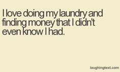 I love doing my laundry - LaughingText