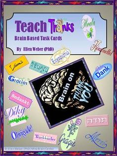Really? Thanks as a learning tool? Brain facts to prove it?   Students will use these tasks to build a vibrant brain based community. Find facts to appreciate within lesson content, reshape questions to garner more of what others value, design multiple intelligence centers or booths to engage others in thankfulness innovations, monitor thanks to learn more, team build with thanks, thank in new possibilities and move from thanks to progress in class.
