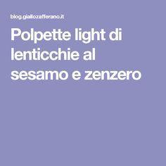 Polpette light di lenticchie al sesamo e zenzero