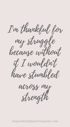 Inspirational Quote about Strength - Visit us at InspirationalQuotesMagazine.com for the best inspirational quotes! #strengthquotes