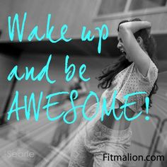 Wake up and be AWESOME!  Every challenge is an opportunity  http://archive.aweber.com/naomiupdates/EwL7f/h/Wake_up_and_be_awesome_.htm