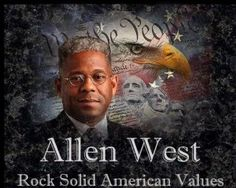 GO WEST!!! Lt. Allen West is as tough as nails!  An intelligent conservative who loves (and is trying to preserve) his country!  A TRUE patriot!