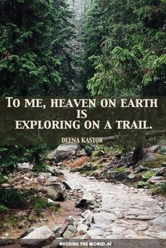 Earth To me, heaven on earth is exploring on a trail - Deena Kastor.but I usually feel like Im going to see a snake, so Im also a nervous wreck! - Trail Running Gear: Trail running shoes, Trail running socks, headlamps and hydration systems Hiking Quotes, Travel Quotes, Trail Running Quotes, Hiking Meme, Trekking Quotes, Couple Travel, Camping And Hiking, Backpacking, Hiking Trails