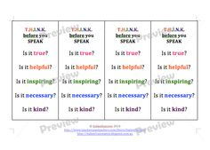 Think before your Speak  Do you students think before they speak? Do you want to address gossip in your classroom? This bundle is in .PDF format.  Is it True? Is it Helpful? Is it Inspiring? Is it Necessary? Is it Kind?  Bundle includes: title page poster book marks in colour for student reference 2 worksheets for working through comments as neccessary using THINK. Tips of TpT Buyers